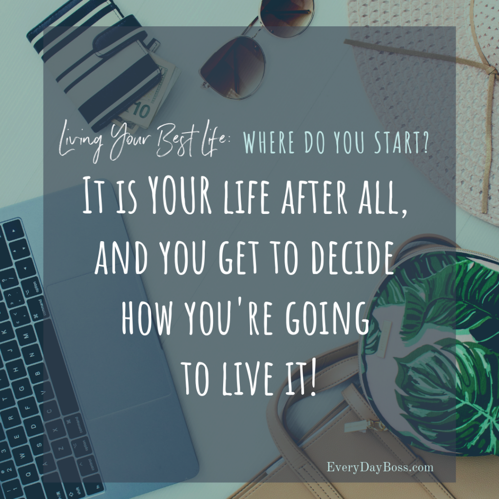Living your best life, you know what it means, but where do you start? Lets talk about the basic, practical steps it takes to start living your best life right now!